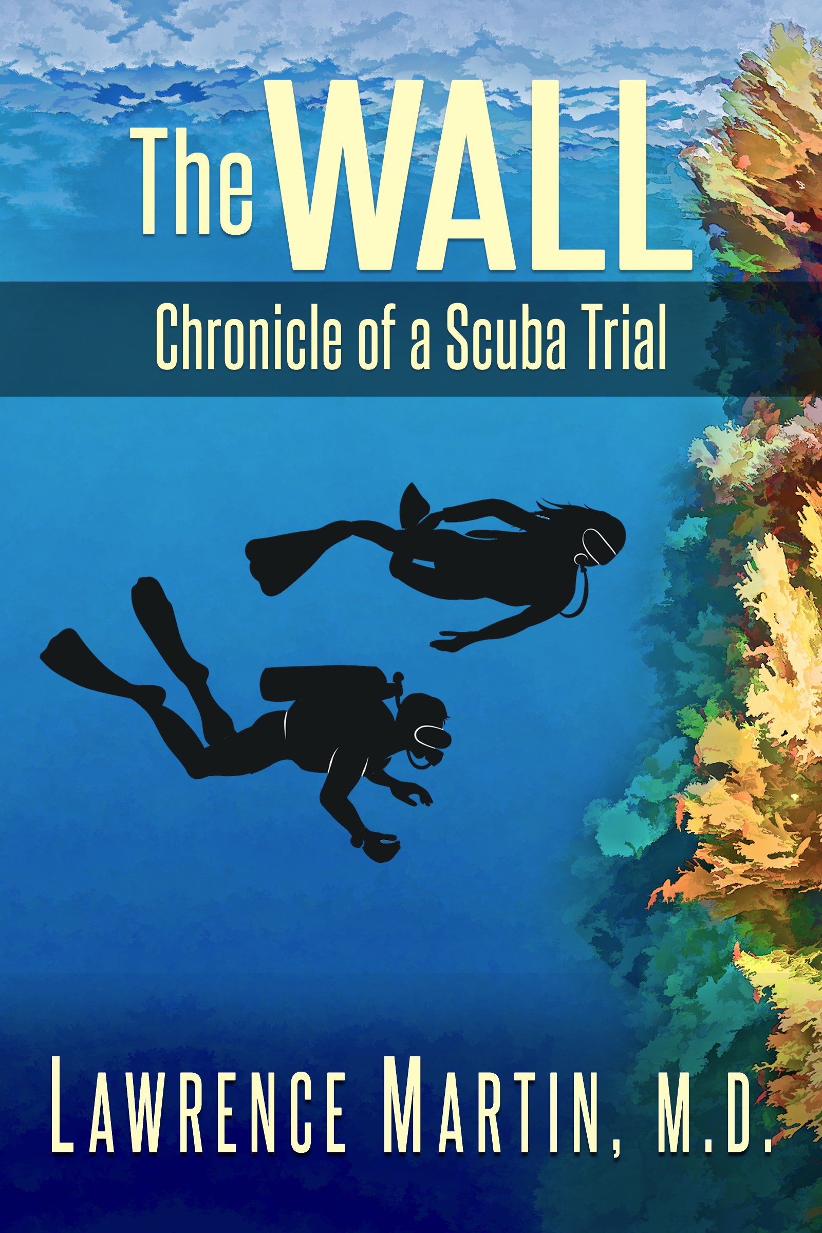 The Wall:  Chronical of a Scuba Trial