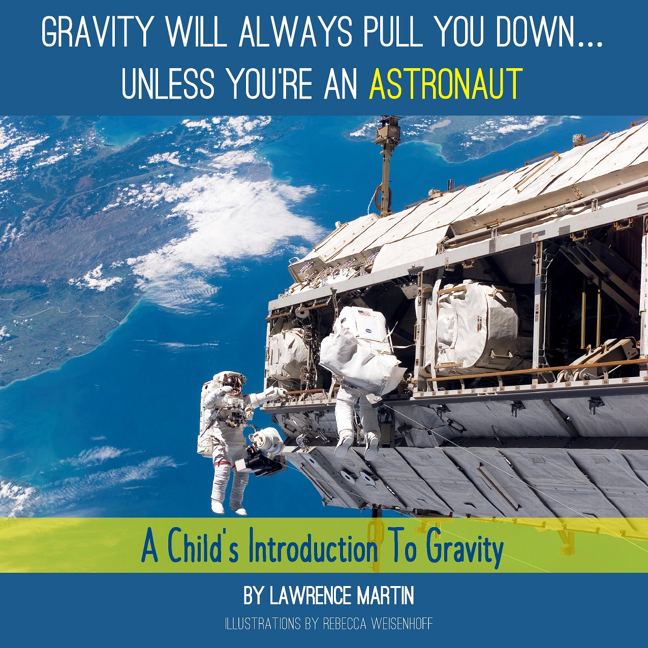 Gravity Will Always Pull You Down